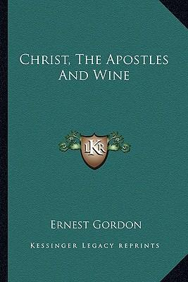 Christ, the Apostles and Wine