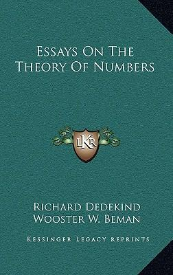 essays on the theory of numbers by richard dedekind Essays on the theory of numbers (dover books on mathematics) ebook: richard dedekind: amazonit: kindle store.