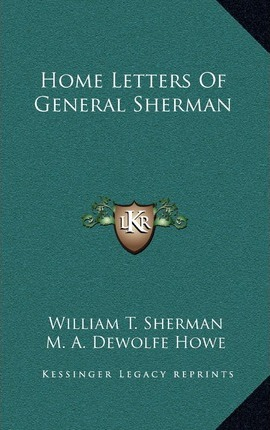 home letters of general sherman william tecumseh sherman With home letters of general sherman