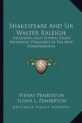 sir walter raleigh essays Sir walter raleigh is an essay by henry david thoreau that has been reconstructed from notes he wrote for an 1843 lecture and drafts of an article he was preparing for the dial.
