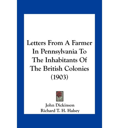 letters from a farmer in pennsylvania letters from a farmer in pennsylvania to the inhabitants 23322