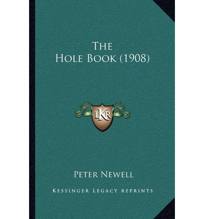 THE HOLE BOOK,1908,Peter Newell,1st Edition
