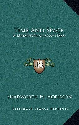 Time and Space : A Metaphysical Essay (1865)