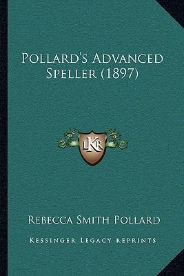 Pollard's Advanced Speller (1897)
