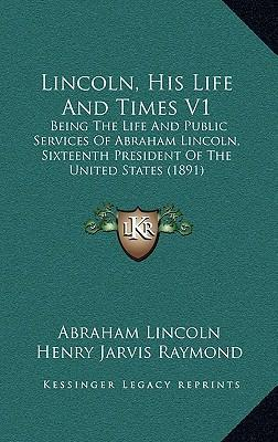 the life and times of abraham lincoln 08122009 abraham lincoln is one of the most studied figures in american history, but there is still much you may not know about his life we've scoured the best.