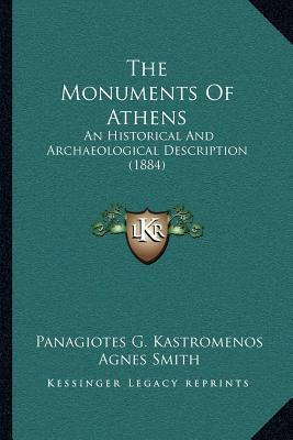 The Monuments of Athens : An Historical and Archaeological Description (1884)