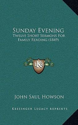 Sunday Evening : Twelve Short Sermons for Family Reading (1849)