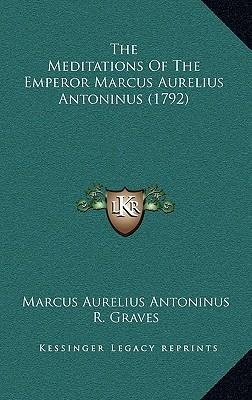 The Meditations of the Emperor Marcus Aurelius Antoninus (17the Meditations of the Emperor Marcus Aurelius Antoninus (1792) 92)