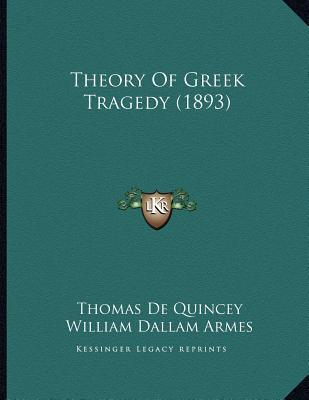 greek theory of tragedy Features: ancient stagecraft  as summarized in j peter euben's introduction to his greek tragedy and political theory,  (jonathan shay is.