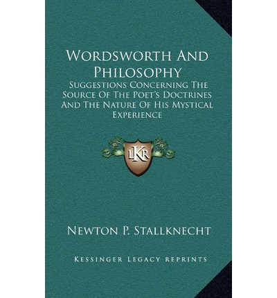 mysticism in wordsworth poetry William wordsworth's poetry and philosophy hongkyu 'in wordsworth's scheme we are not encouraged to resort to mysticism as if it were a.