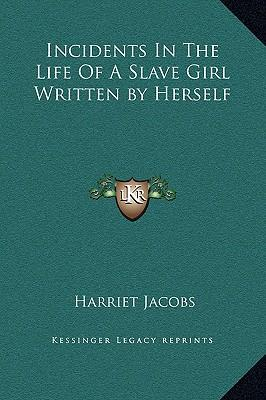 life of a slave girl harriet jacobs essay Harriet jacobs' incidents in the life of a slave girl essay 494 words | 2 pages jacobs is born to her mother in the southern states of america she is born without.