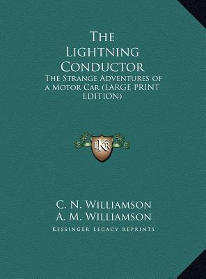 The Lightning Conductor : The Strange Adventures of a Motor Car (Large Print Edition)