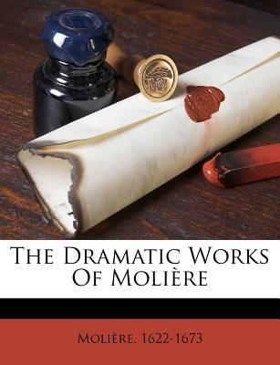 The Dramatic Works of Moliere