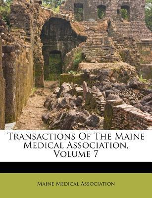 Transactions of the Maine Medical Association, Volume 7