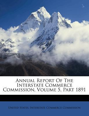 Annual Report of the Interstate Commerce Commission, Volume 5, Part 1891