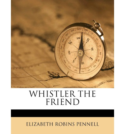 Whistler the Friend