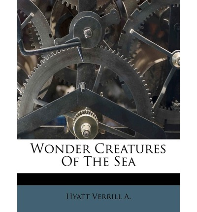 Wonder Creatures of the Sea