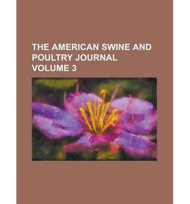 The American Swine and Poultry Journal Volume 3