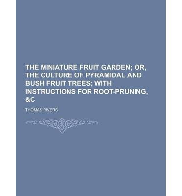 The Miniature Fruit Garden