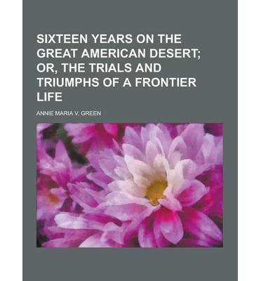 Sixteen Years on the Great American Desert