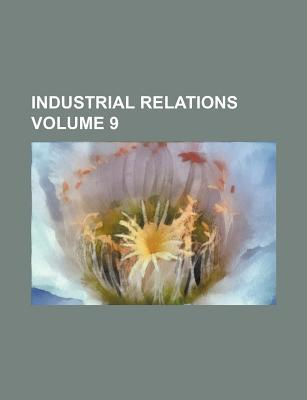 Industrial Relations Volume 9