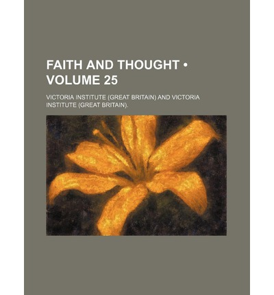 Faith and Thought (Volume 25)