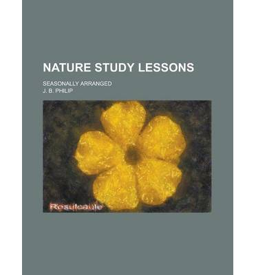 Nature Study Lessons; Seasonally Arranged