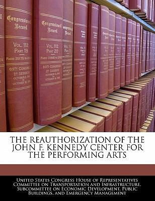 The Reauthorization of the John F. Kennedy Center for the Performing Arts