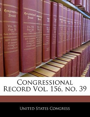 Congressional Record Vol. 156, No. 39