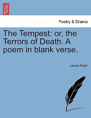 Condividi ebook download gratuito The Tempest : Or, the Terrors of Death. a Poem in Blank Verse. PDF PDB by James Ralph