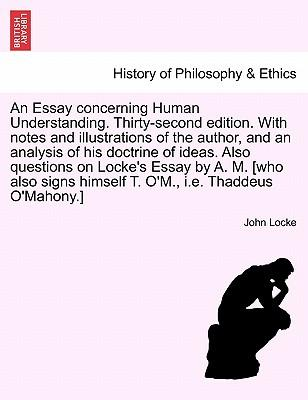 an essay concerning human understanding summary Other articles where an essay concerning human understanding is discussed: john locke: association with shaftesbury:his most important philosophical work, an essay concerning human understanding (1689), began at a meeting with friends in his rooms, probably in february 1671.