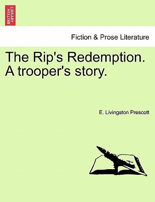 The Rip's Redemption. a Trooper's Story.