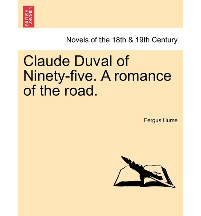 Claude Duval of Ninety-Five. a Romance of the Road.