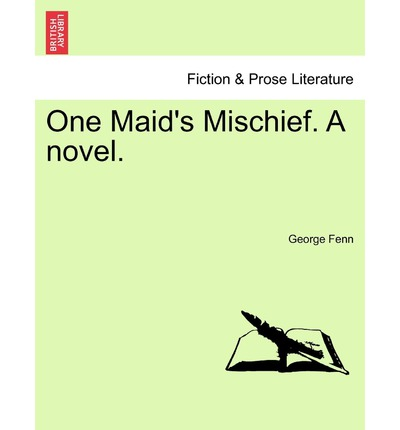 One Maid's Mischief. a Novel. Vol. II