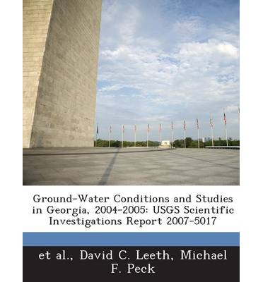 Ground-Water Conditions and Studies in Georgia, 2004-2005 : Usgs Scientific Investigations Report 2007-5017
