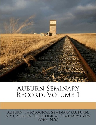 Auburn Seminary Record, Volume 1