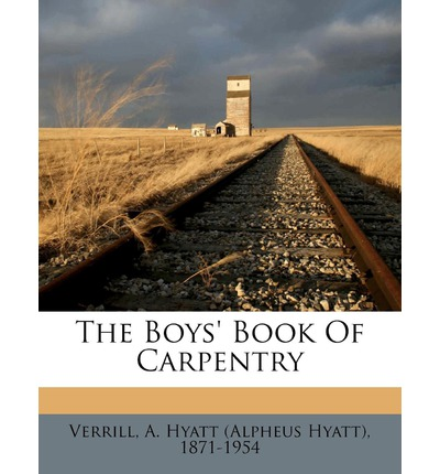 The Boys' Book of Carpentry