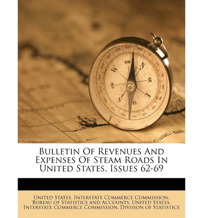 Bulletin of Revenues and Expenses of Steam Roads in United States, Issues 62-69