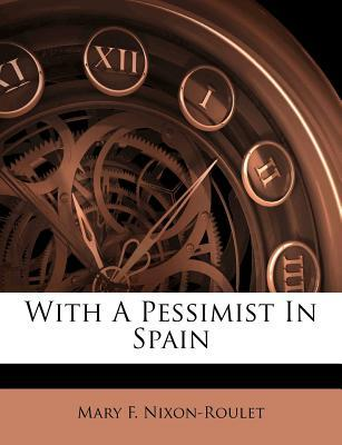 With a Pessimist in Spain
