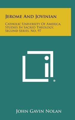 Jerome and Jovinian : Catholic University of America, Studies in Sacred Theology, Second Series, No. 97