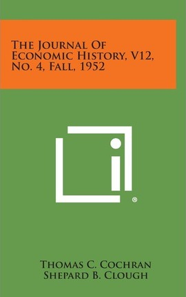 The Journal of Economic History, V12, No. 4, Fall, 1952