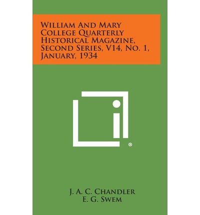 William and Mary College Quarterly Historical Magazine, Second Series, V14, No. 1, January, 1934