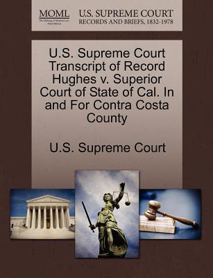 U.S. Supreme Court Transcript of Record Hughes V. Superior Court of State of Cal. in and for Contra Costa County