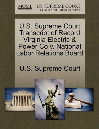 U.S. Supreme Court Transcript of Record Virginia Electric & Power Co V. National Labor Relations Board