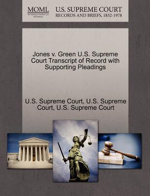 Jones V. Green U.S. Supreme Court Transcript of Record with Supporting Pleadings
