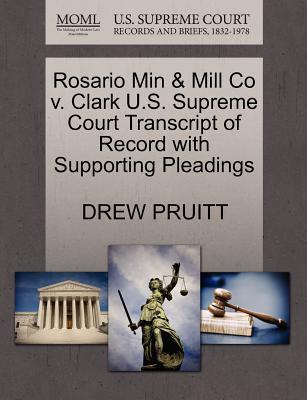 Rosario Min & Mill Co V. Clark U.S. Supreme Court Transcript of Record with Supporting Pleadings