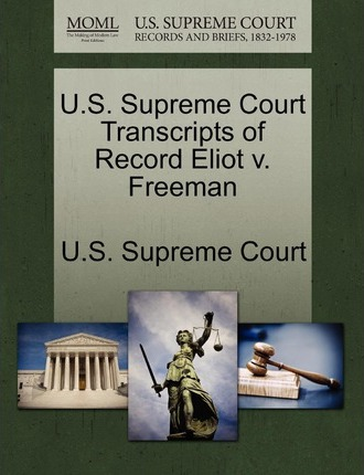 U.S. Supreme Court Transcripts of Record Eliot V. Freeman