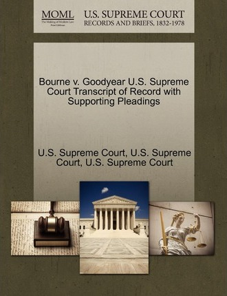 Bourne V. Goodyear U.S. Supreme Court Transcript of Record with Supporting Pleadings
