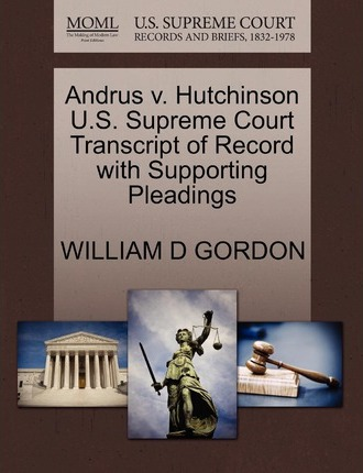 Andrus V. Hutchinson U.S. Supreme Court Transcript of Record with Supporting Pleadings