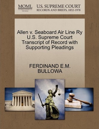 Allen V. Seaboard Air Line Ry U.S. Supreme Court Transcript of Record with Supporting Pleadings